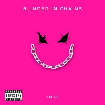 Blinded In Chains - Smile (2015)