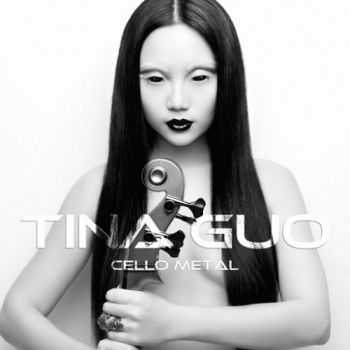 Tina Guo - Cello Metal (2015)