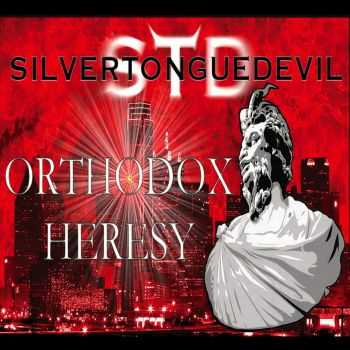Silvertonguedevil - Orthodox Heresy (2015)