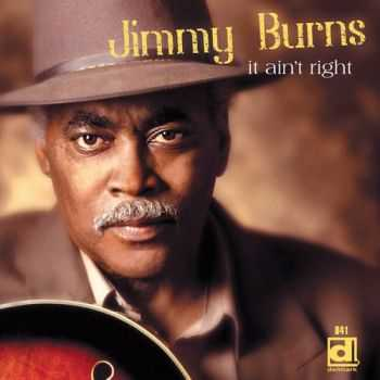 Jimmy Burns - It Ain't Right (2015)