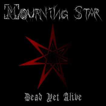 Mourning Star - Dead Yet Alive (2015)