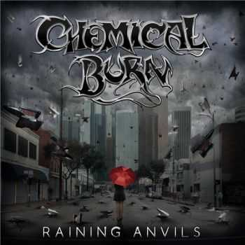 Chemical Burn - Raining Anvils (2015)