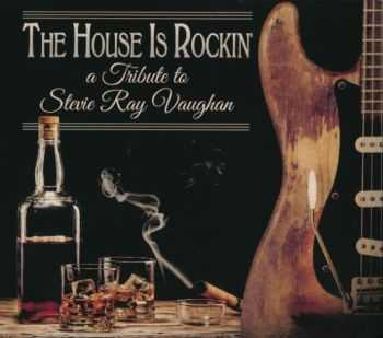 VA - The House Is Rockin' - A Tribute To Stevie Ray Vaughan (2015)