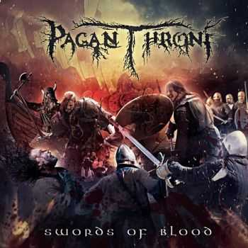 Pagan Throne - Swords Of Blood (2015)