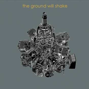 The Ground Will Shake - The Ground Will Shake (2015)