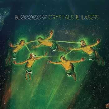 Bloodcow - Crystals & Lasers (2015)