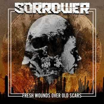 Sorrower - Fresh Wounds Over Old Scars (2015)