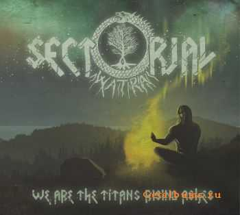 Sectorial - We Are The Titan's Rising Ashes (2015)