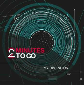 2 Minutes To Go - My Dimension (2015)
