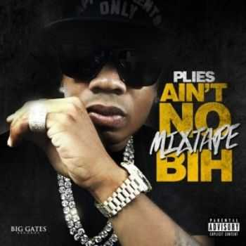 Plies - Ain't No Mixtape Bih (2015)