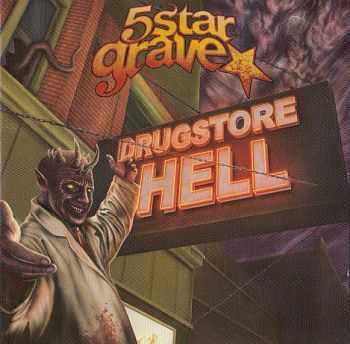 5 Star Grave - Drugstore Hell (2012) LOSSLESS + MP3