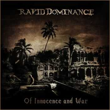 Rapid Dominance - Of Innocence And War (2015)