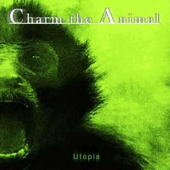 Charm The Animal - Utopia (2015)