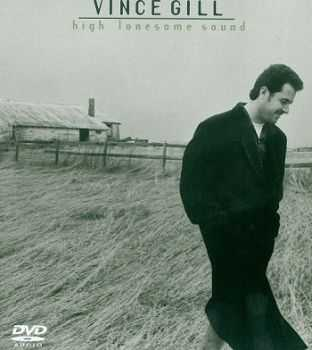 Vince Gill - High Lonesome Sound [DVD-Audio] (2003)