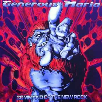 Generous Maria - Command Of The New Rock (2005)