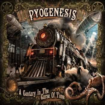 Pyogenesis - A Century In The Curse Of Time (2015)
