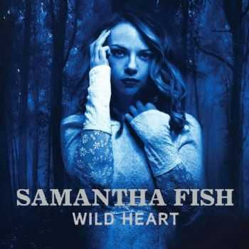 Samantha Fish - Wild Heart (2015)