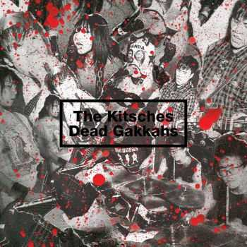 The Kitsches / Dead Gakkahs - Split (2015)