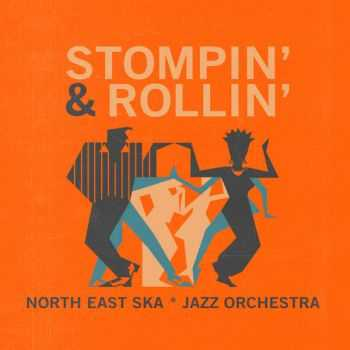 Noth East Ska Jazz Orchestra - Stompin & Rollin (2015)