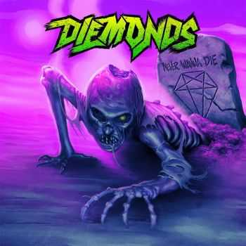 Diemonds - Never Wanna Die (2015)