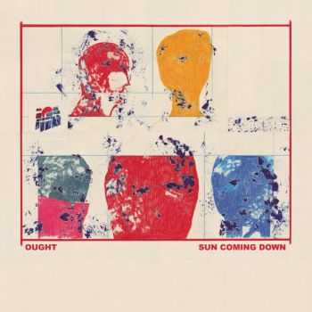 Ought – Sun Coming Down (2015)