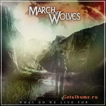 March Of Wolves - What Do We Live For? (EP) (2015)