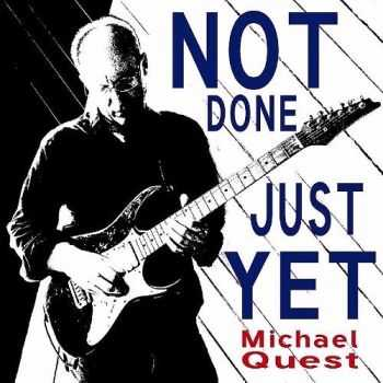 Michael Quest - Not Just Done Yet (2015)