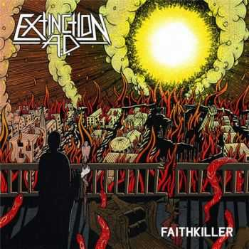 Extinction A.D. (Ex-This Is Hell) - Faithkiller (2015)