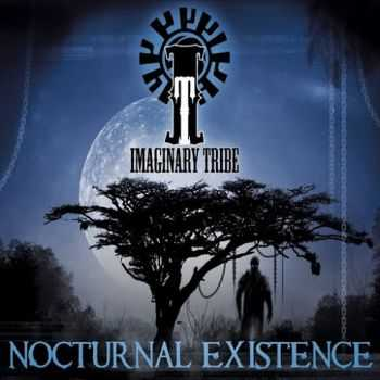 Imaginary Tribe - Nocturnal Existence (2015)
