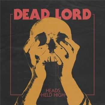 Dead Lord - Heads Held High (Limited Edition) (2015)