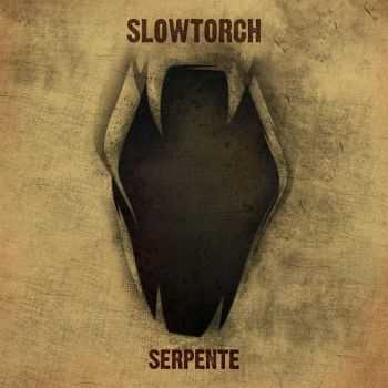 Slowtorch - Serpente (2014)