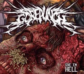 Gorepunch - Give 'Em Hell (2015)