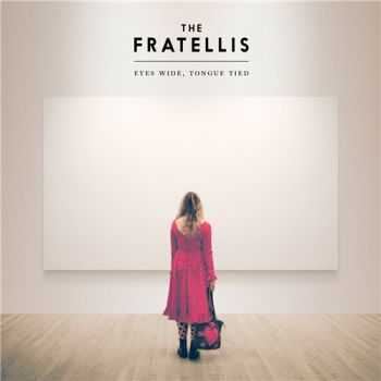 The Fratellis - Eyes Wide, Tongue Tied (2015)
