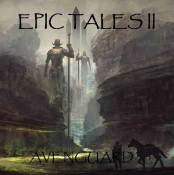 Avenguard - Epic Tales II (2015)