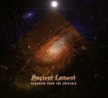 Ancient Lament - Messages From The Crystals (2015)
