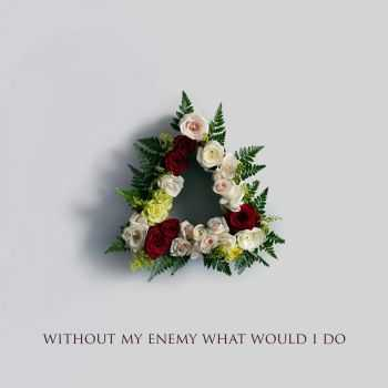 Made In Heights – Without My Enemy What Would I Do (2015)
