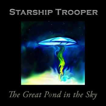 Starship Trooper - The Great Pond In The Sky (2015)