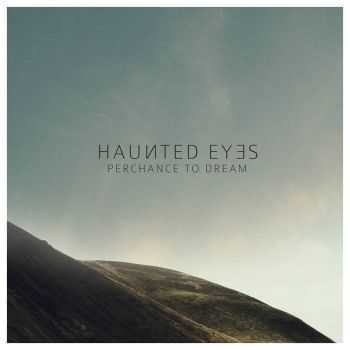 Haunted Eyes - Perchance To Dream EP (2014)