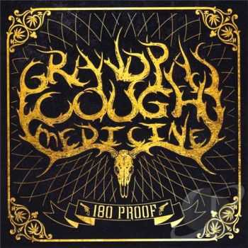 Grandpa's Cough Medicine - 180 Proof (2015)