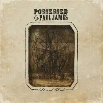 Possessed By Paul James - Cold and Blind (2015)