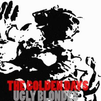 Ugly Blondes - The Golden Days (2015)