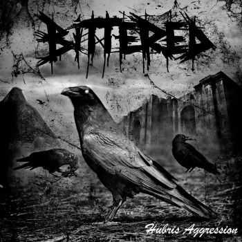 Bittered - Hubris Aggression (2015)