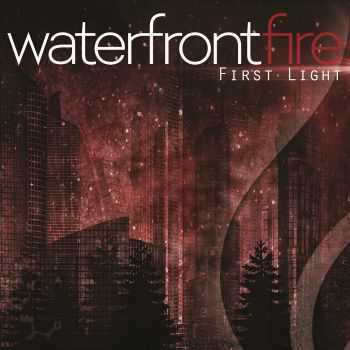 Waterfront Fire - First Light (2015)