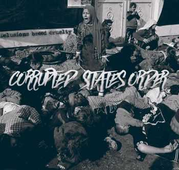 Corrupted State�s Order - Delusions Breed Cruelty [EP] (2015)