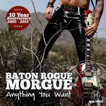 Baton Rogue Morgue - Anything You Want (2015)