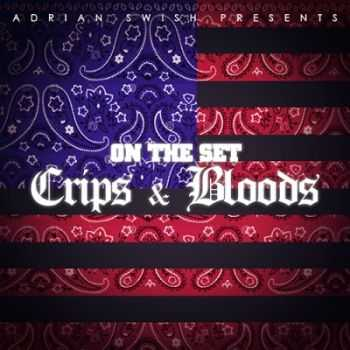 Adrian Swish - On The Set: Crips & Bloods (2015)