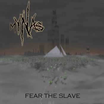 Mynas - Fear the Slave(2015)