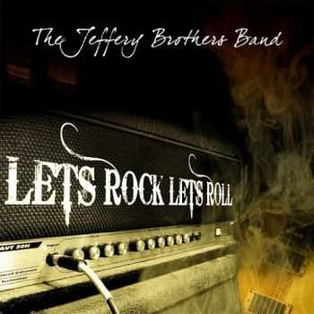 The Jeffery Brothers Band - Lets Rock Lets Roll (2015)