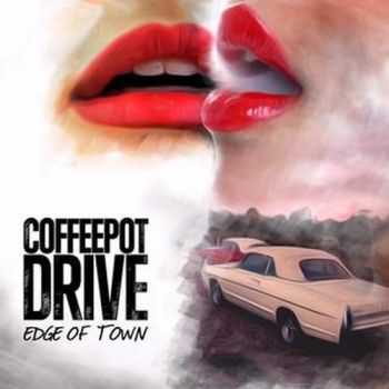 Coffeepot Drive - Edge of Town (2015)
