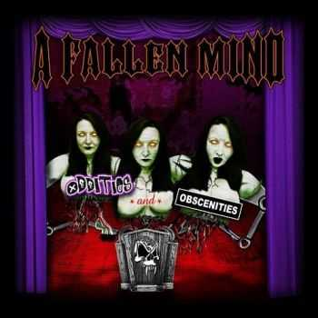 A Fallen Mind - Oddities And Obscenities (2015)